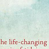 Marie Kondo: The Life-Changing Magic of Tidying Up - Book Review